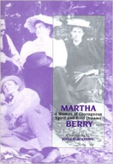 Martha Berry: A Woman of Courageous Spirit and Bold Dreams : A Biography: Joyce Blackburn: 9781561450718: Books