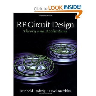 RF Circuit Design: Theory and Applications: Reinhold Ludwig, Pavel Bretchko: 9780130953230: Books