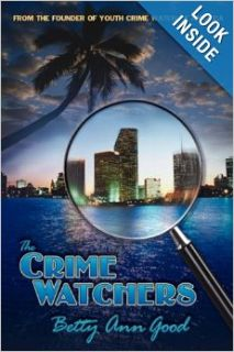 The Crime Watchers: Betty Ann Good: 9781425969653: Books