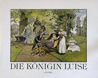 Die K�nigin Luise. In 50 Bildern f�r Jung und Alt.: Carl R�chling, Richard Kn�tel, Woldemar Friedrich, Sibylle Wirsing: Bücher