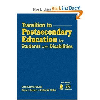 Transition to Postsecondary Education for Students with Disabilities: Carol A. Kochhar Bryant, Diane S. Bassett, Kristine Wiest Webb: Englische Bücher