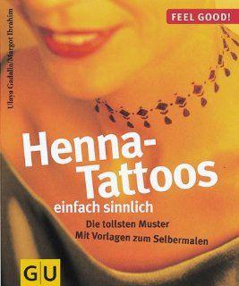 Henna Tattoos einfach sinnlich: Ulaya Gadalla, Margot Ibrahim: Bücher