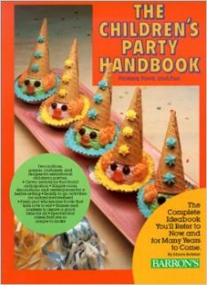 The Children's Party Handbook: Fantasy, Food, and Fun: Alison Boteler: 9780812047479: Books