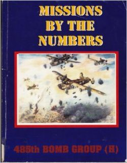 Missions By the Numbers: An Account of the 187 Missions Flown By the 485th Bomb Group Over Europe: Sammy Schneider: Books