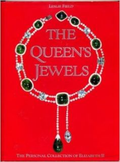 The Queen's Jewels: The Personal Collection of Elizabeth II: Leslie Field: 9780810915251: Books