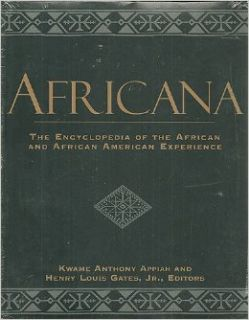Africana: The Encyclopedia of the African American Experience: Kwame Anthon Appiah, Jr. Henry Louis Gates: 9780965032742: Books