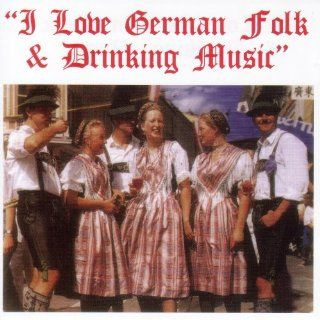 I Love German Folk & Drinking Music: Music