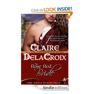 The Rose Red Bride (The Jewels of Kinfairlie) eBook: Claire Delacroix, Deborah Cooke: Kindle Store