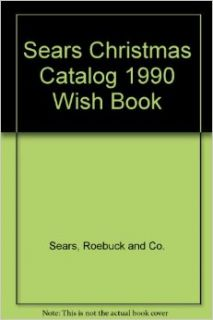 Christmas Catalog 1990 Wish Book: Roebuck and Co.  Books