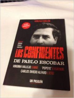 """Los Confidentes de Pablo Escobar: [Virginia Vallejo, La Amante; """"Popeye, """" El Lugarteniente; Carlos Oviedo Alfaro, El Testigo] (Spanish Edition): Gonzalo Guillen: 9789589821404: Books"""