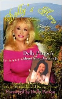 Dolly's Hero Shares Mighty Mountain Voices: Dorothy Jo Owens Parton, With Javetta Saunders and Jerry Horner: 9781931527729: Books