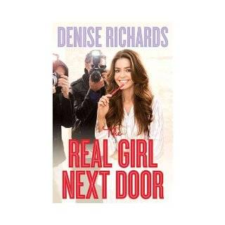 Denise Richards'sThe Real Girl Next Door [Hardcover]2011: D., (Author) Richards: Books