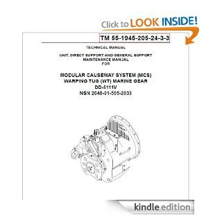 US Army, Technical Manual, TM 55 1945 205 24 3 3, MODULAR CAUSEWAY SYSTEM, (MCS), WARPING TUG, (WT), MARINE GEAR DD 5111V NSN PENDING, 2003 eBook Department of Defense and www.survivalebooks Kindle Store