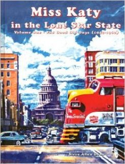 Miss Katy in the Lone Star State, Vol. 1: The Good Old Days, 1942 1960: Steve Allen Goen: 9781885614711: Books