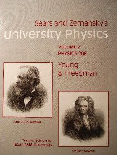 and Zemansky's University Physics: Vol. 2, Physics 208 (Chapters 21 36), 11th Ed., Texas A&M U: Hugh D. Young: 9780536901347: Books