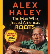 Alex Haley The Man Who Traced America's Roots: Donna Banks, Jackie Leo, Reader's Digest magazine:  Instant Video
