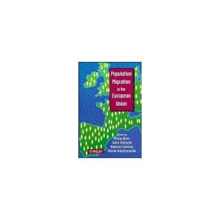 Population Migration in the European Union: Philip Rees, John Stillwell, Andrew Convey, Marek Kupiszewski: 9780471949688: Books