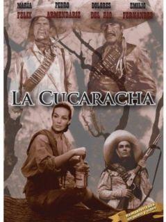 La Cucaracha: Maria Felix, Dolores del Rio, Emilio Fernandez, Antonio Aguilar:  Instant Video