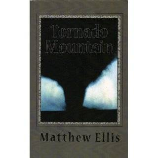 Tornado Mountain eBook: Matthew Ellis: Kindle Store