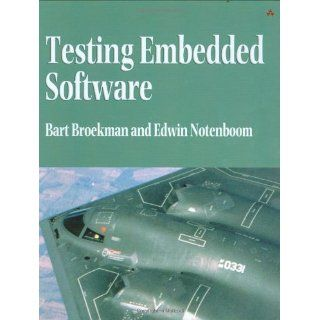 Testing Embedded Software: Bart Broekman, Edwin Notenboom: 0785342159868: Books