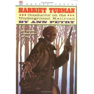 Harriet Tubman: Conductor on the Underground Railroad: Ann Petry: 9780064461818: Books