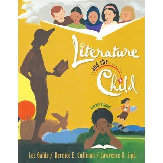 Literature and the Child: Lee Galda, Bernice E. Cullinan, Lawrence R. Sipe: 9780495602392: Books