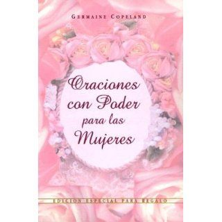 Oraciones Con Poder Para Mujeres Ed. Regalo: Prayers That Avail Much for Women Gift Edition (Spanish Edition): Germaine Copeland: 9780789907158: Books