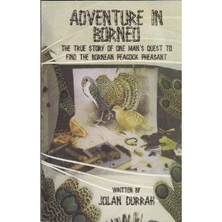 Adventure in Borneo: Daniel James, Jolan Durrah: 9780981700106: Books