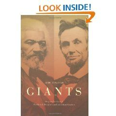 Giants: The Parallel Lives of Frederick Douglass and Abraham Lincoln: John Stauffer: 9780446580090: Books