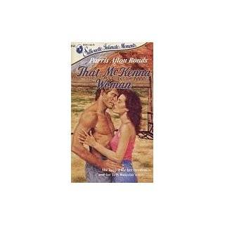 That McKenna Woman (Silhouette Intimate Moments No. 241) Parris Afton Bonds 9780373072415 Books