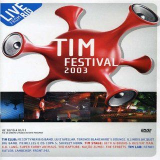 Tim Festival 2003: The Rapture, McCoy Tyner Big Band, The Streets, Nacao Zumbi, Front 242, Meirelles e os Copa 5, Illinois Jacquet Big Band, Super Furry Animals, K.D. Lang, Beth Gibbons & Rustin' Man, Terence Blanchard's Bounce, Lambchop, Peach
