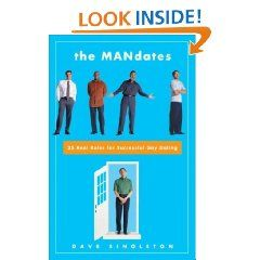 The Mandates: 25 Real Rules for Successful Gay Dating: Dave Singleton: 9781400047024: Books