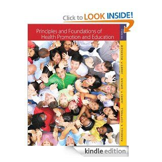 Principles and Foundations of Health Promotion and Education (5th Edition) eBook: Randall R. Cottrell, James T. Girvan, James F. McKenzie: Kindle Store