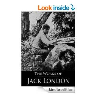 The Complete Works of Jack London The Call of the Wild, The Sea Wolf, The Game, White Fang, The Iron Heel, South Sea Tales, Son of the Wolf and More (With Active Table of Contents) eBook Jack London, Anna Strunsky  Walling, Franklin K.  Mathiews Kindle