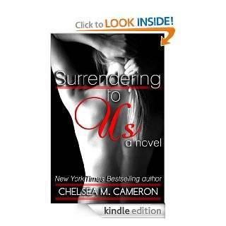Surrendering to Us (Surrender Saga, Book Two) eBook Chelsea M. Cameron Kindle Store