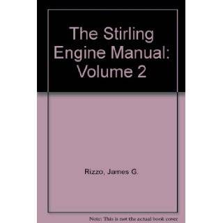 Stirling Engine Manual Volume 2 (v. 2): James Rizzo: 9780951936795: Books