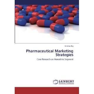 Pharmaceutical Marketing Strategies: Case Research on Hematinic Segment: Krishna Raj: 9783659362026: Books