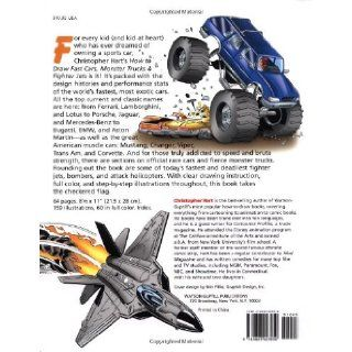 How to Draw Fast Cars, Monster Trucks, & Fighter Jets Christopher Hart 9780823023950 Books