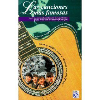 Las canciones m�s famosas: con acompa�amiento de guitarra para voz de hombre y mujer (9789681331115): Carlos Millan: Books