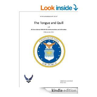 Air Force Handbook AFH 33 337 The Tongue and Quill and Air Force Manual AFM 33 326 Communications and Information 25 November 2011 eBook United States Government US Air Force Kindle Store
