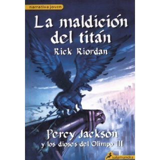 La Maldicion del Titan = The Titan's Curse (Percy Jackson & the Olympians) (Spanish Edition) [Library Binding] (Author) Rick Riordan: Books