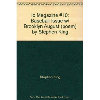 Io Magazine #10: Baseball Issue w/ Brooklyn August (poem) by Stephen King: Stephen King: Books