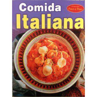 Comida Italiana   paso a paso (Spanish Edition): Tomo: 9789707750388: Books