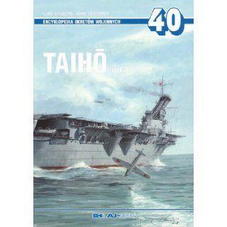 40   Taiho Volume 2 ( Japanese Aircraft Carrier ) Lars & Lengerer, Hans Ahlberg 9788372371942 Books