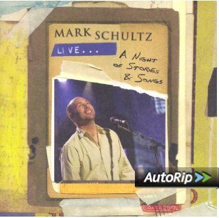 Mark Schultz Live A Night of Stories & Songs [With DVD] Music