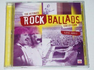 The Ultimate Rock Ballads Collection   Love Hurts Music