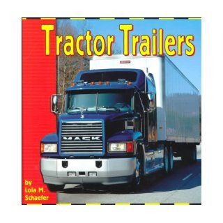 Tractor Trailers (Transportation Library): Lola M. Schaefer: 9780736805049: Books