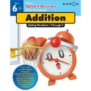 Speed & Accuracy Adding Numbers 1 9 (Kumon Speed & Accuracy Workbooks) Kumon Publishing 9781935800637 Books