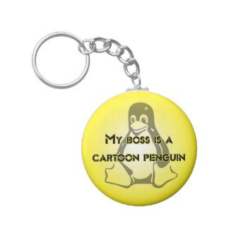 """My Boss is a Cartoon Penguin"" Tux Linux Design Key Chains"