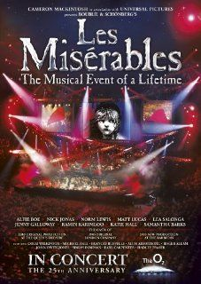 LES MISERABLES IN CONCERT THE 25TH ANNIVERSARY (2010) The Musical Event of a Lifetime: Nick Jonas, Norm Lewis, Matt Lucas, Lea Salonga, Jenny Galloway, Ramin Karimloo, Katie Hall, Samantha Barks Alfie Boe, Cameron Mackintosh: Movies & TV